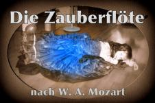 Die Zauberflöte nach W. A. Mozart